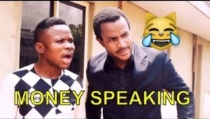 Video: MONEY SPEAKING (COMEDY SKIT) | Latest 2018 Nigerian Comedy